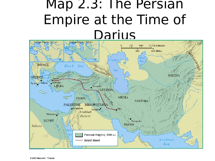 Map 2. 3: The Persian Empire at the Time of Darius