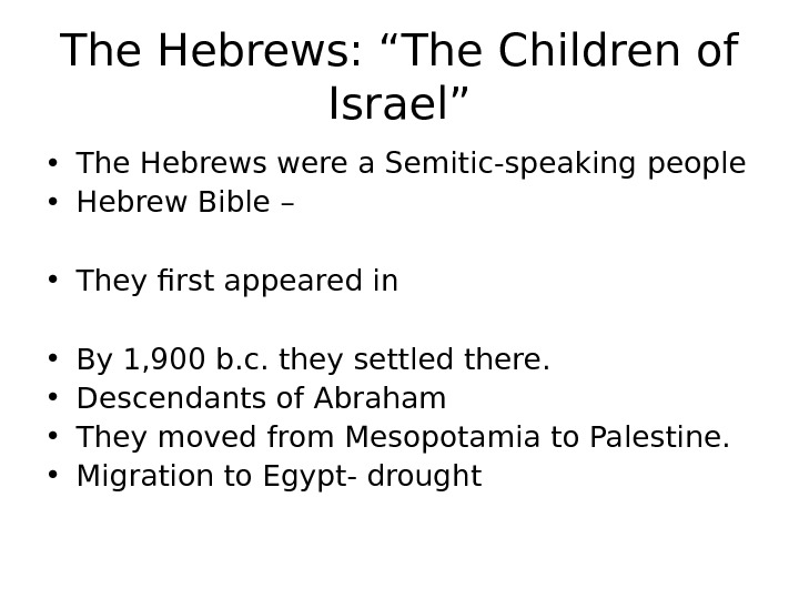 "The Hebrews: ""The Children of Israel"" • The Hebrews were a Semitic-speaking  people • Hebrew"
