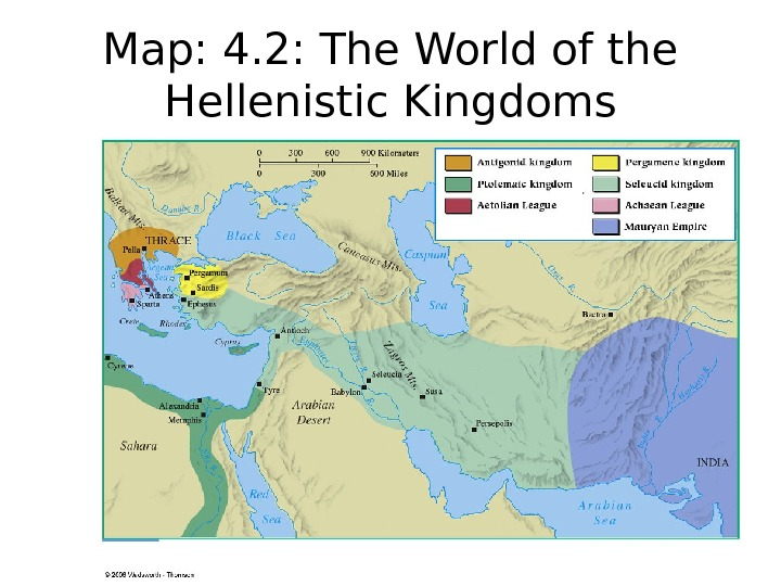 Map: 4. 2: The World of the Hellenistic Kingdoms