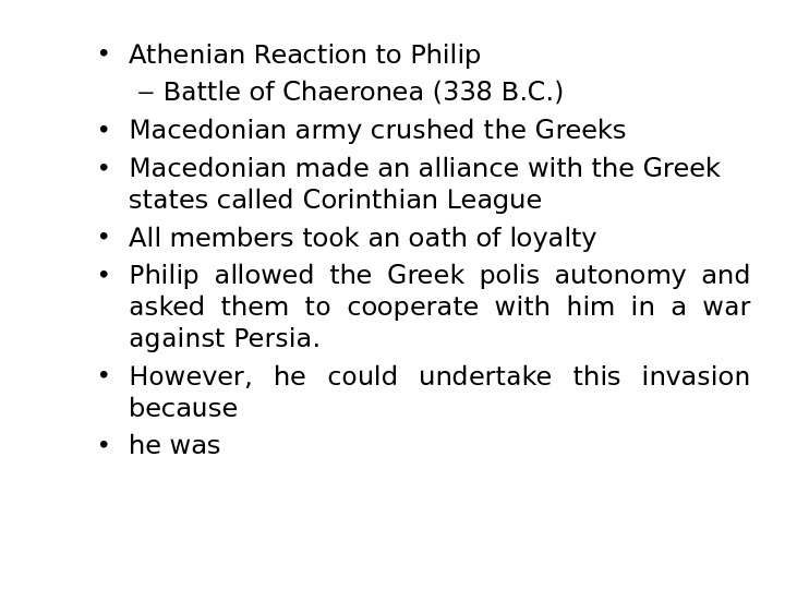 • Athenian Reaction to Philip – Battle of Chaeronea (338 B. C. ) • Macedonian