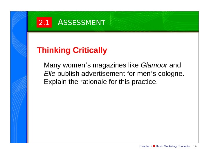 Chapter 2  Basic Marketing Concepts 142. 1 A SSESSMENT Thinking Critically Many women ' s