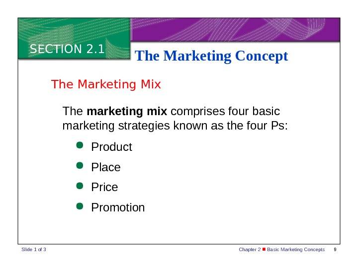 Chapter 2  Basic Marketing Concepts 9 SECTION 2. 1 The Marketing Concept The marketing mix