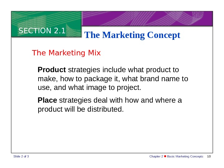 Chapter 2  Basic Marketing Concepts 10 SECTION 2. 1 The Marketing Concept Product strategies include