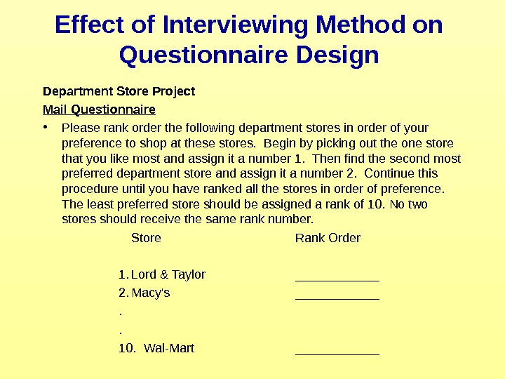 Effect of Interviewing Method on Questionnaire Design  Department Store Project Mail Questionnaire •