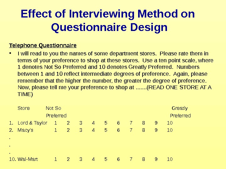 Effect of Interviewing Method on Questionnaire Design Telephone Questionnaire • I will read to