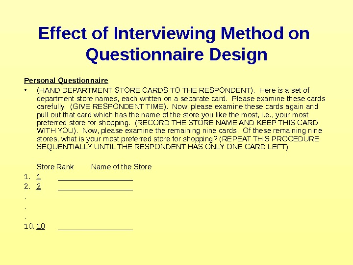 Effect of Interviewing Method on Questionnaire Design Personal Questionnaire • (HAND DEPARTMENT STORE CARDS