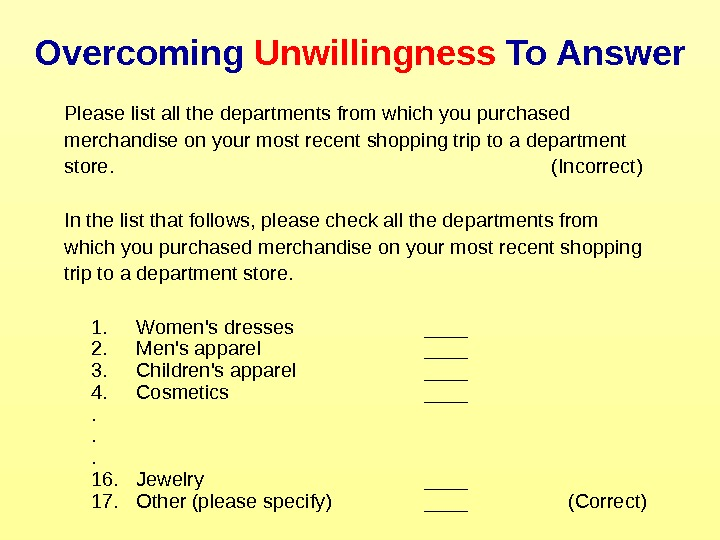Overcoming Unwillingness To Answer Please list all the departments from which you purchased merchandise