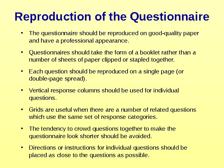 Reproduction of the Questionnaire • The questionnaire should be reproduced on good-quality paper and