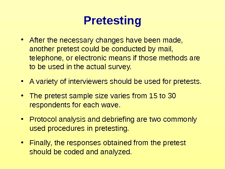 Pretesting • After the necessary changes have been made,  another pretest could be