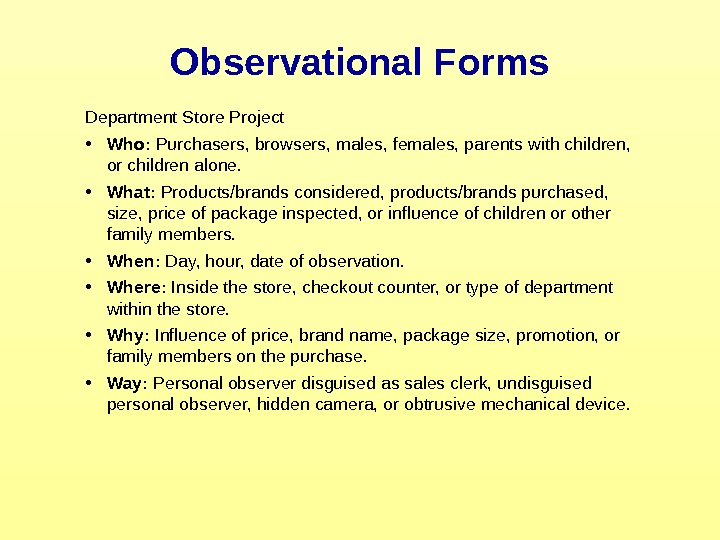 Observational Forms Department Store Project • Who:  Purchasers, browsers, males, females, parents with