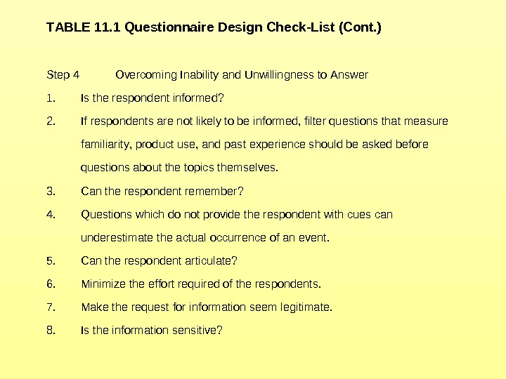TABLE 11. 1 Questionnaire Design Check-List (Cont. )  Step 4 Overcoming Inability and