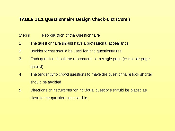 TABLE 11. 1 Questionnaire Design Check-List (Cont. )  Step 9 Reproduction of the