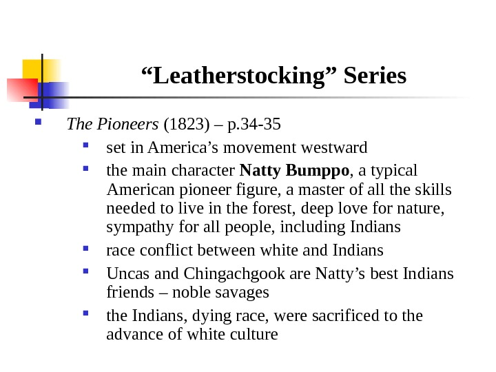 """ Leatherstocking"" Series The Pioneers (1823) – p. 34 -35 set in America's movement westward the"
