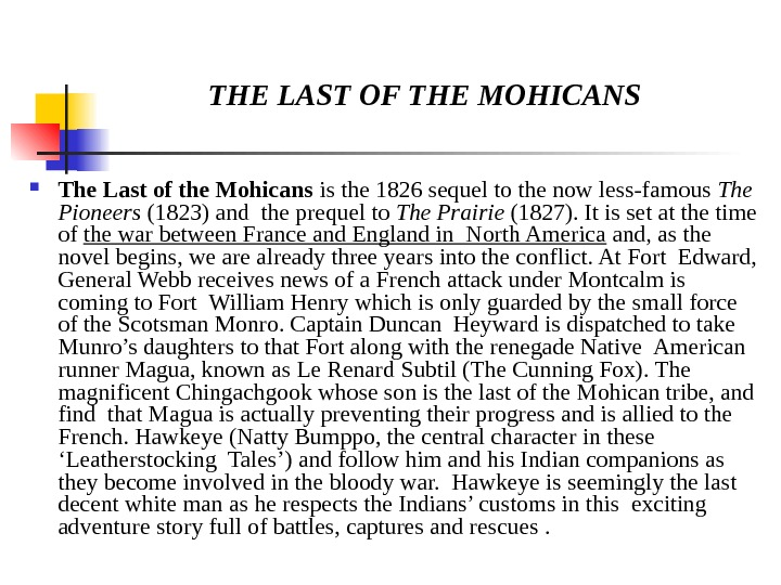 THE LAST OF THE MOHICANS  The Last of the Mohicans is the 1826 sequel to