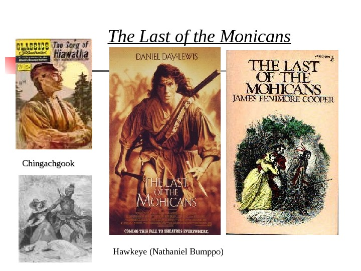 The Last of the Monicans Chingachgook Hawkeye (Nathaniel Bumppo)