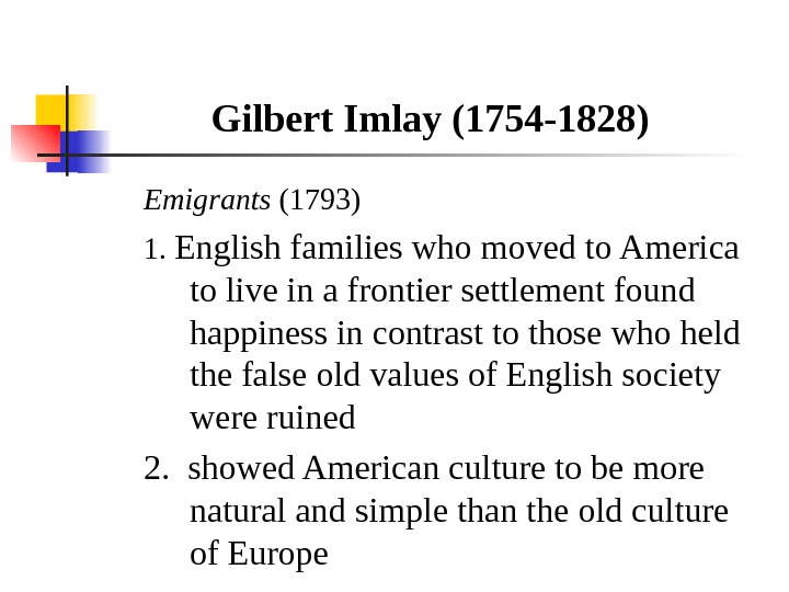 Gilbert Imlay (1754 -1828)  Emigrants (1793) 1.  English families who moved to America to