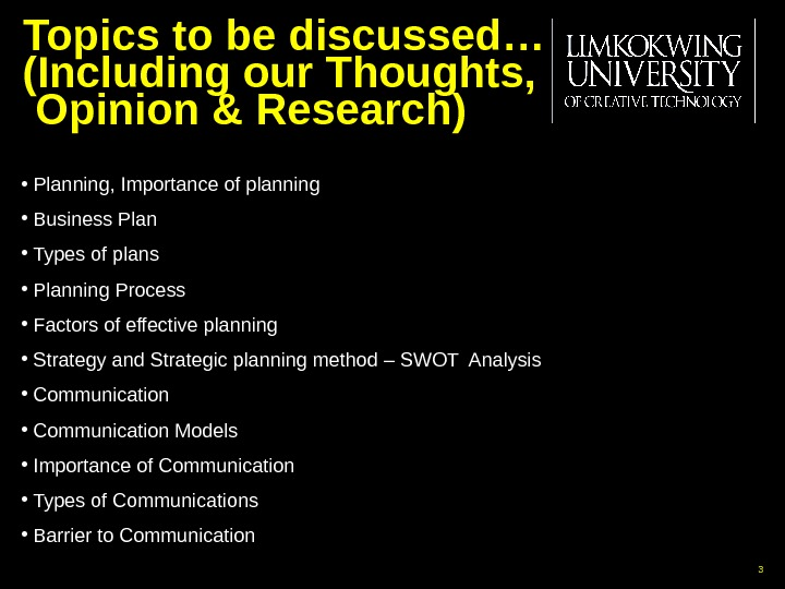 Topics to be discussed… (Including our Thoughts,  Opinion &  Research) •  Planning, Importance