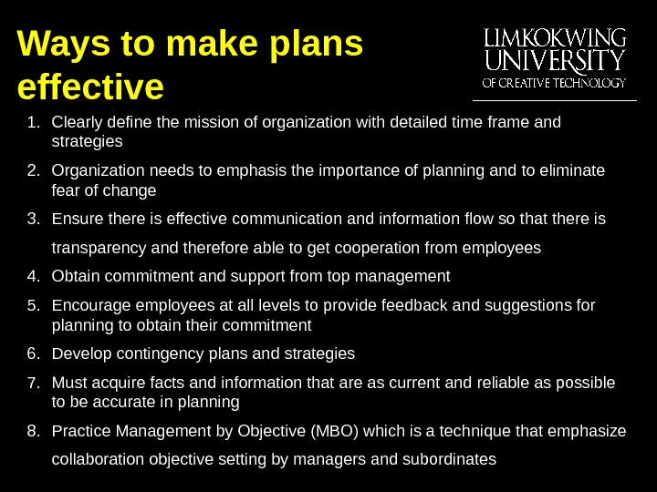 Ways to make plans effective 1. Clearly define the mission of organization with detailed time frame