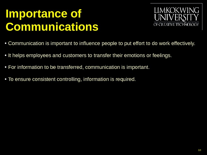 Importance of Communications •  Communication is important to influence  people to put effort to
