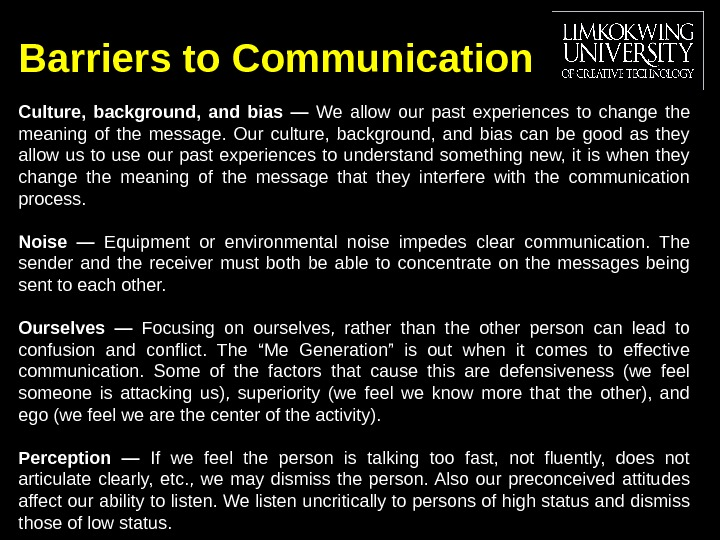 Barriers to Communication Culture,  background,  and bias —  We allow our past experiences