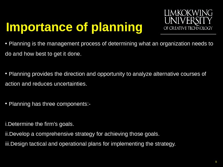 Importance of planning •  Planning is the management process of determining what an organization needs