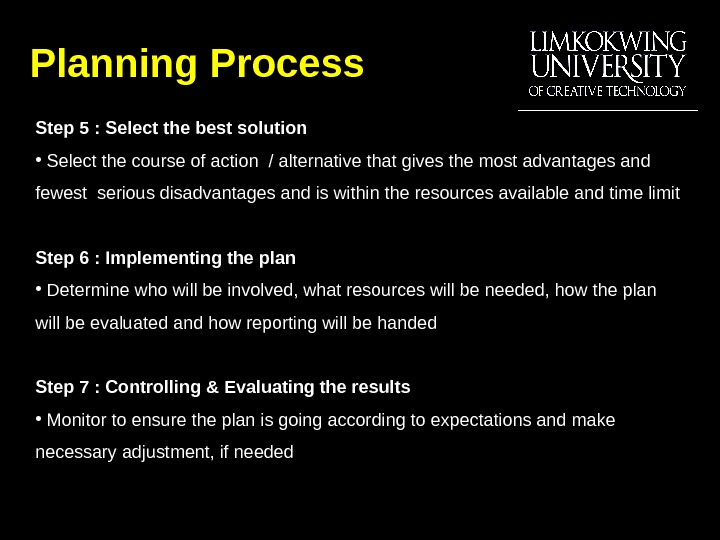 Planning Process Step 5 : Select the best solution •  Select the course of action