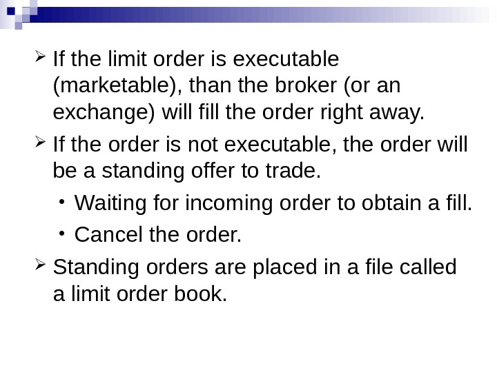 If the limit order is executable (marketable), than the broker (or an exchange) will fill