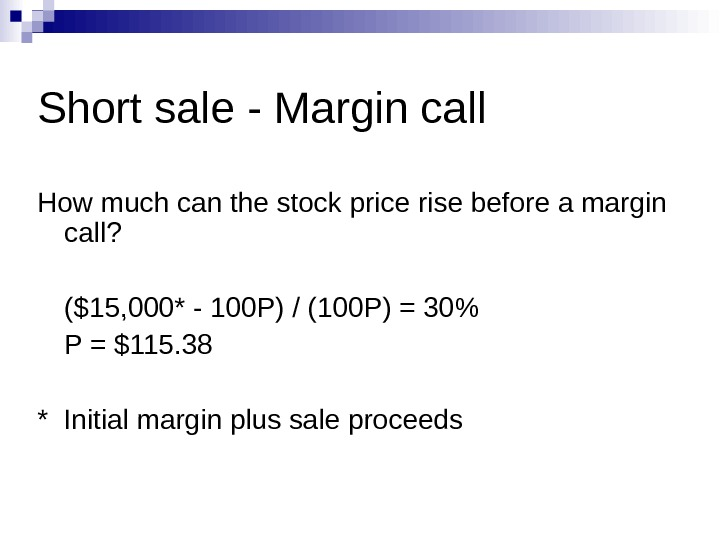Short sale - Margin call How much can the stock price rise before a margin call?