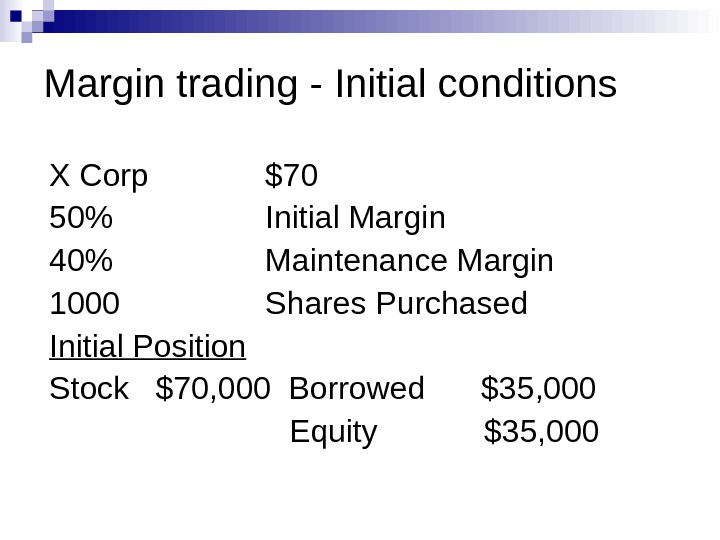 X Corp $70 50 Initial Margin 40 Maintenance Margin 1000 Shares Purchased Initial Position Stock