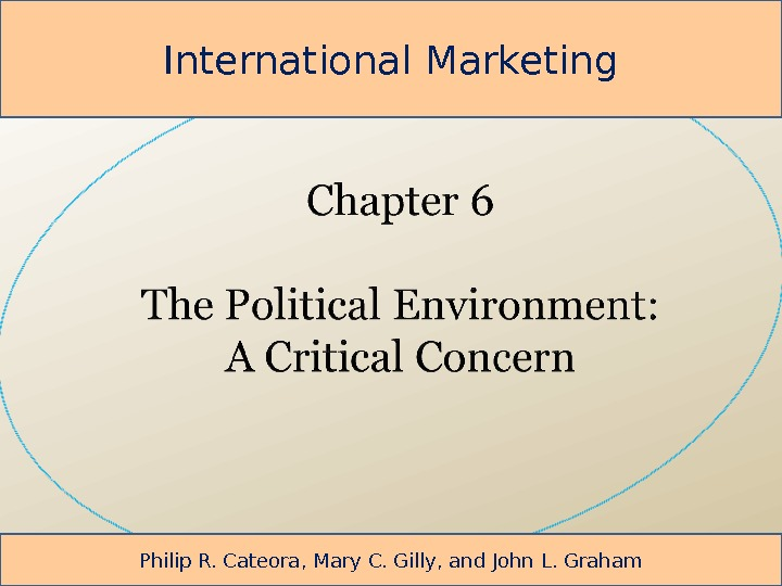 International Marketing Philip R. Cateora, Mary C. Gilly, and John L. Graham