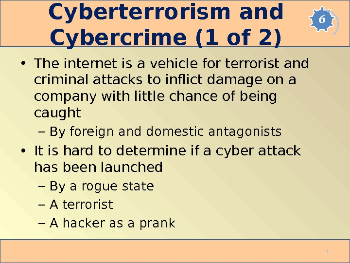 Cyberterrorism and Cybercrime (1 of 2) • The internet is a vehicle for terrorist and criminal