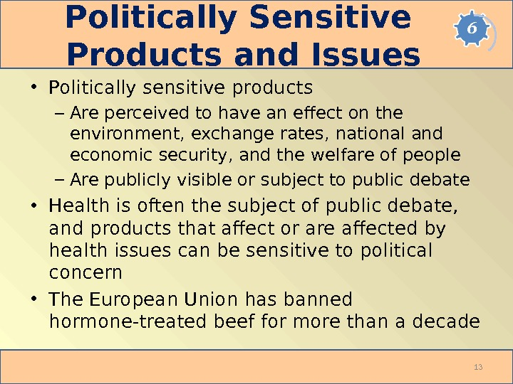 Politically Sensitive Products and Issues • Politically sensitive products – Are perceived to have an effect