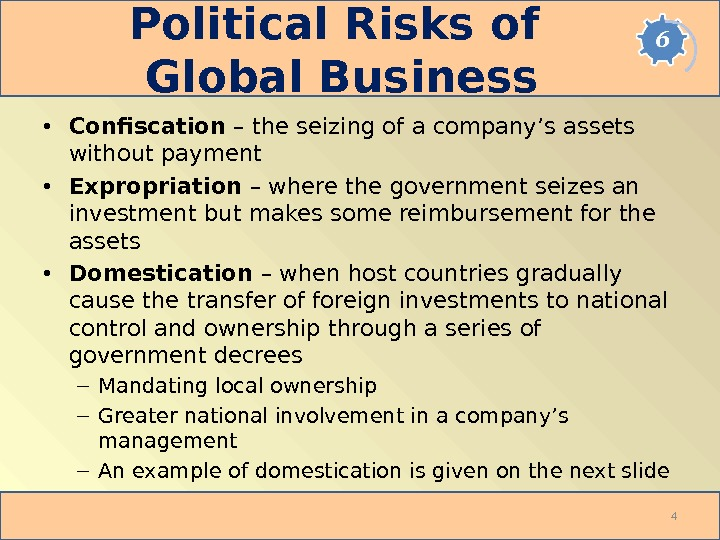 Political Risks of Global Business • Confiscation – the seizing of a company's assets without payment