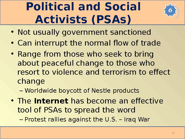 Political and Social Activists (PSAs) • Not usually government sanctioned  • Can interrupt the normal