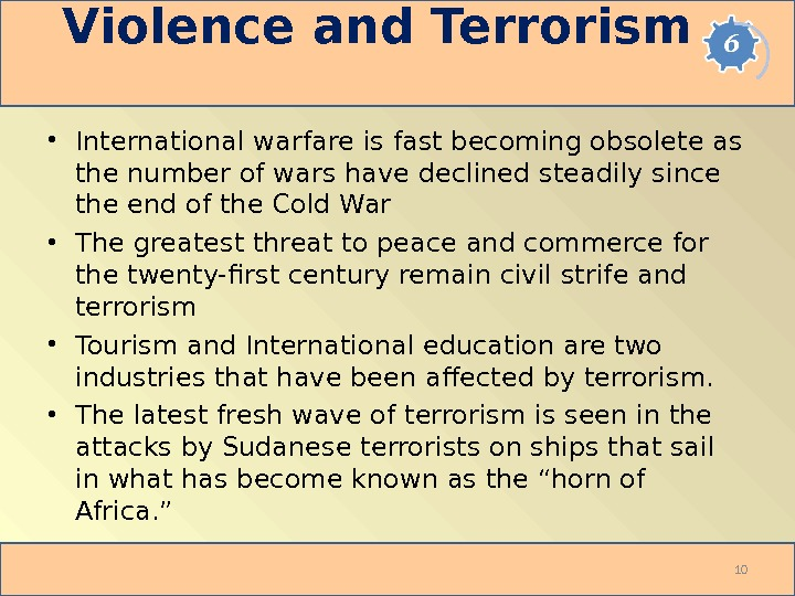 Violence and Terrorism • International warfare is fast becoming obsolete as the number of wars have