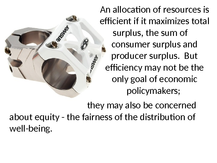 they may also be concerned about equity - the fairness of the distribution of well-being.
