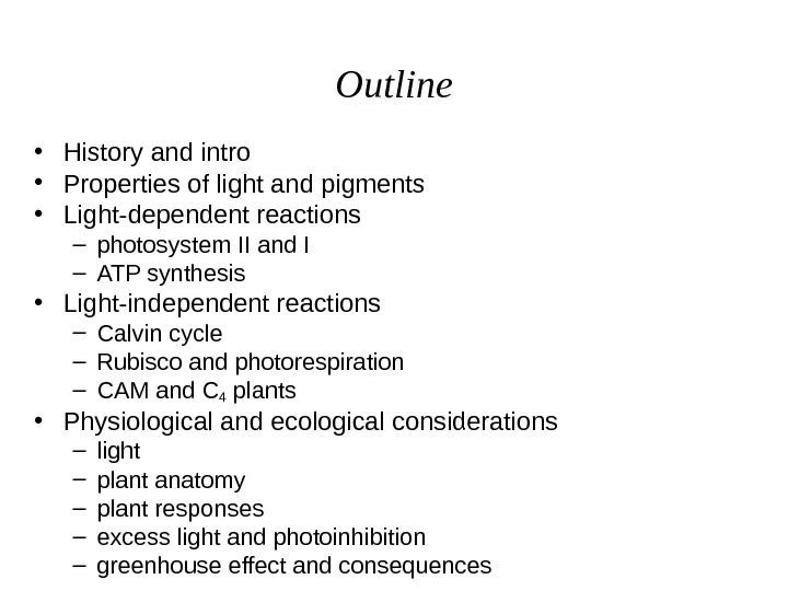 Outline • History and intro • Properties of light and pigments • Light-dependent reactions –