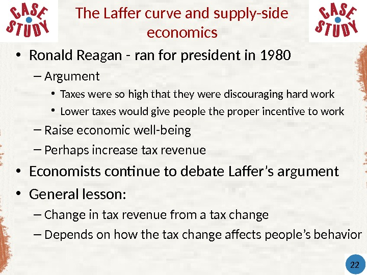 • Ronald Reagan - ran for president in 1980 – Argument • Taxes were so