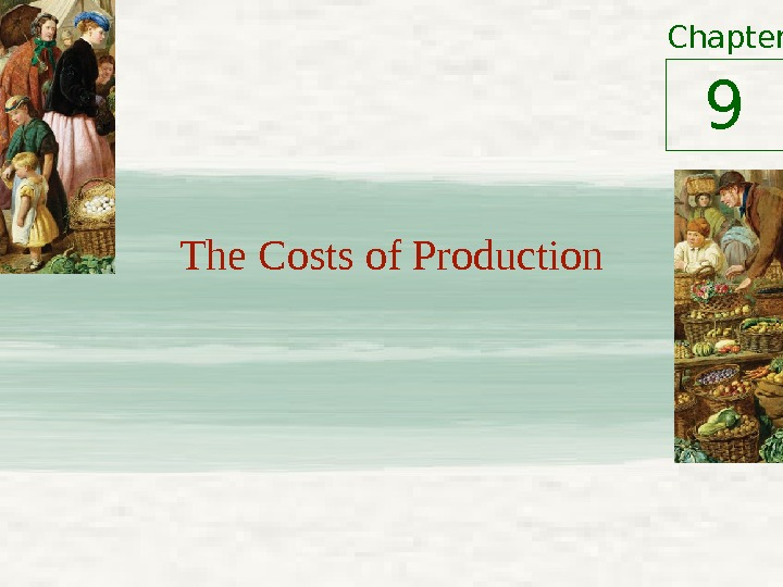 Chapter The Costs of Production 9