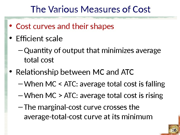 The Various Measures of Cost • Cost curves and their shapes • Efficient scale – Quantity