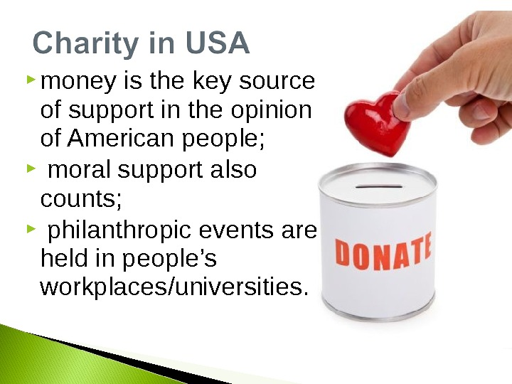 money is the key source of support in the opinion of American people; moral support