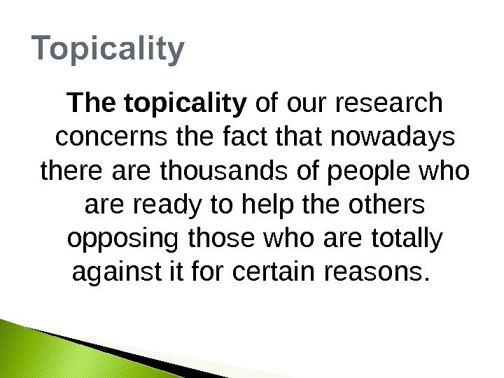 The topicality of our research concerns the fact that nowadays there are thousands of people who