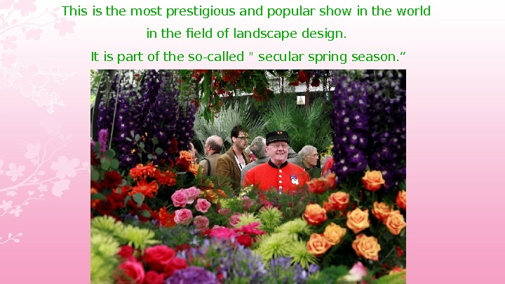 This is the most prestigious and popular show in the world in the field of landscape
