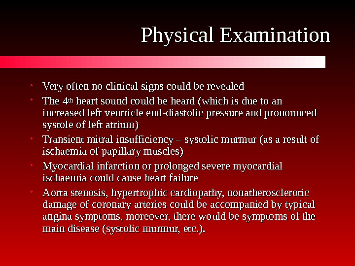 Physical Examination • Very often no clinical signs could be revealed • The 4