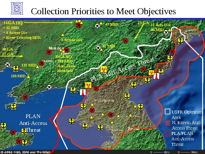 USFK Operation Area. Collection Priorities to Meet Objectives PLA/PLAN Anti-Access Threat N. Korean Anti-