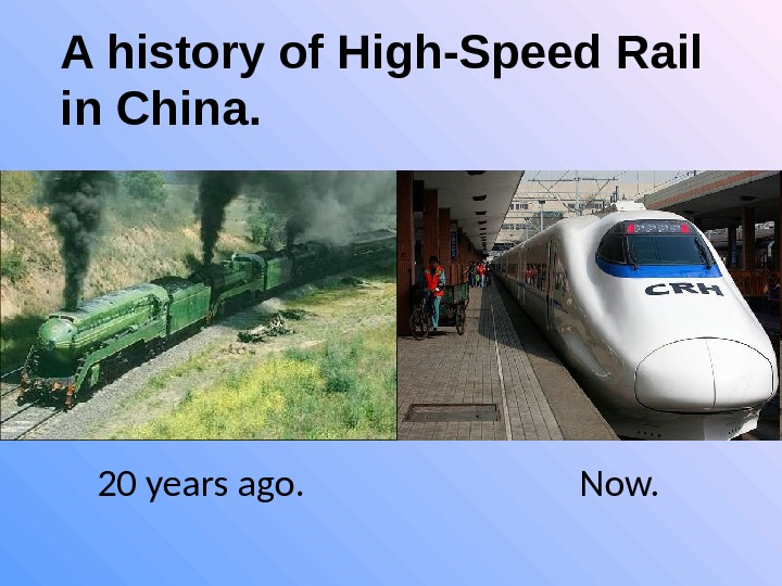 A history of High-Speed Rail in China.    20 years ago.