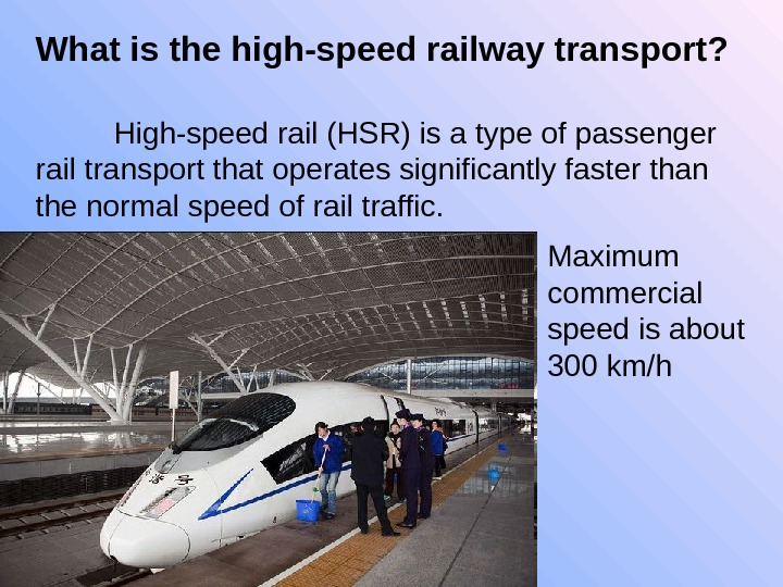 High-speed rail (HSR) is a type of passenger rail transport that operates significantly faster than the