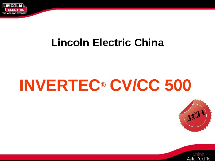 China Asia Pacific. Lincoln Electric China INVERTEC ® CV/CC 500