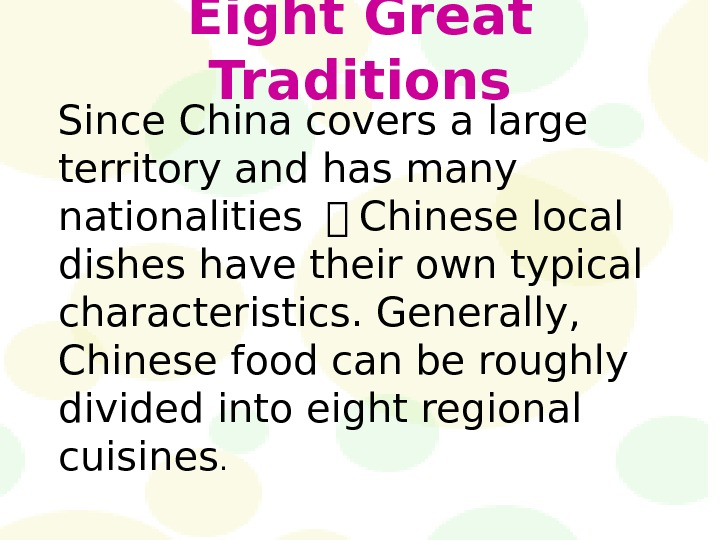 Eight Great Traditions Since China covers a large territory and has many nationalities 梁