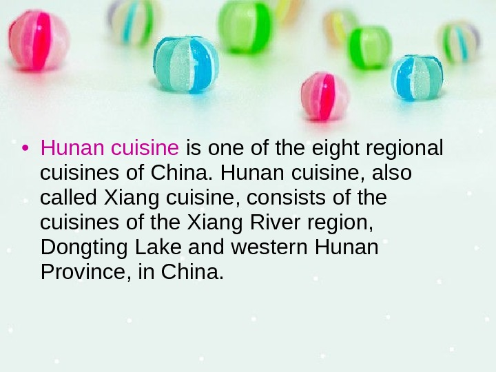 • Hunan cuisine is one of the eight regional cuisines of China. Hunan cuisine,